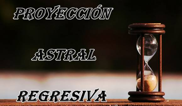 Progresión Astral Regresiva